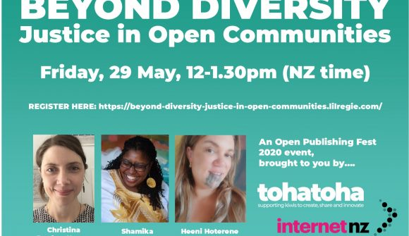 Beyond Diversity Justice in Open Communities Friday 29 May 12-1:30 pm NZ time)